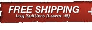 Free Freight on Most Log Splitters
